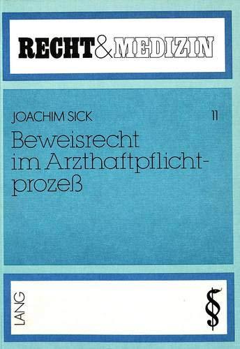 Beweisrecht Im Arzthaftpflichtprozess (Paperback): Joachim Sick