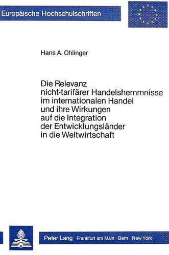 Die Relevanz Nicht-Tarifaerer Handelshemmnisse Im Internationalen Handel Und Ihre Wirkungen Auf Die...