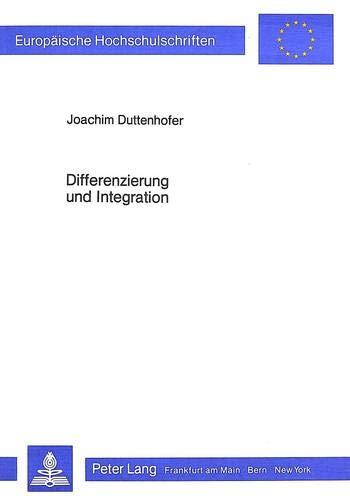Differenzierung und Integration: Grundlagen der Organisationsforschung (Europäische ...