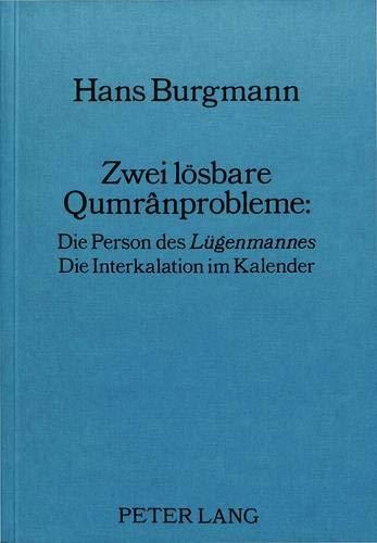 Zwei lösbare Qumrânprobleme:: Die Person des «Lügenmannes»- Die ...