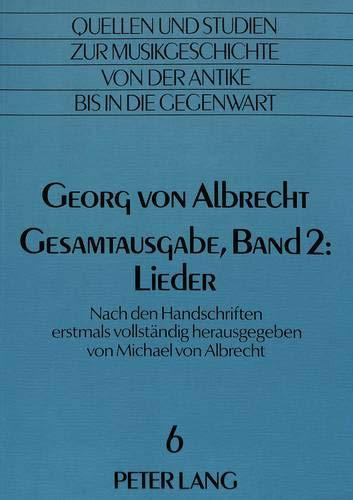 Georg von Albrecht. Gesamtausgabe, Band 2: Lieder: Michael Von Albrecht