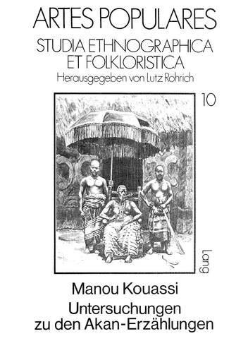 Untersuchungen Zu Den Akan-Erzaehlungen: -Ethno-Texte- Und Interpretationen: Manou Kouassi