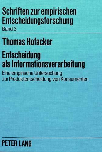 9783820484397: Entscheidung als Informationsverarbeitung: Eine empirische Untersuchung zur Produktentscheidung von Konsumenten