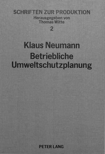 Betriebliche Umweltschutzplanung Mit Hilfe Der Simulation: Ein Integrierter Planungsansatz Mit ...