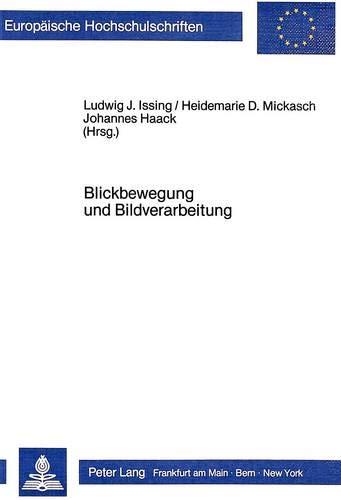 9783820486285: Blickbewegungsforschung und Bildverarbeitung: Kognitionspsychologische Aspekte visueller Informationsverarbeitung (Europaeische Hochschulschriften / European University Studie)