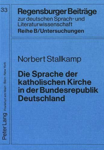 Die Sprache der katholischen Kirche in der Bundesrepublik Deutschland: Norbert Stallkamp