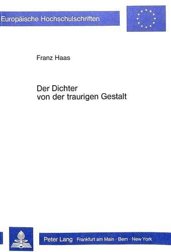 Der Dichter von der traurigen Gestalt: Zu Leben und Werk von Ernst Weiss (Europäische ...
