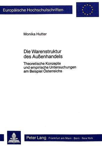 Die Warenstruktur Des Aussenhandels: Theoretische Konzepte Und Empirische Untersuchungen Am ...