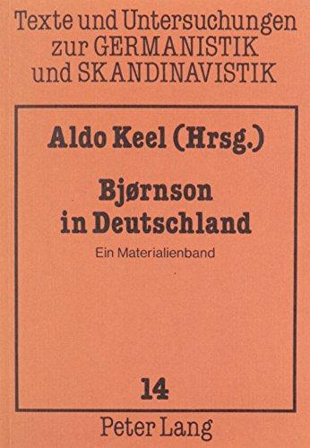 Björnson in Deutschland. Ein Materialienband (Texte und: Keel, Aldo (Hrsg.)