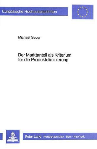 Der Marktanteil als Kriterium für die Produkteliminierung: SEVER MICHAEL