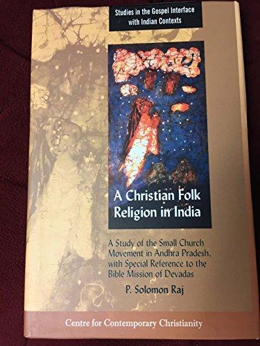 A Christian Folk-Religion in India A Study of the Small Church Mo: RAJ P. SOLOMON