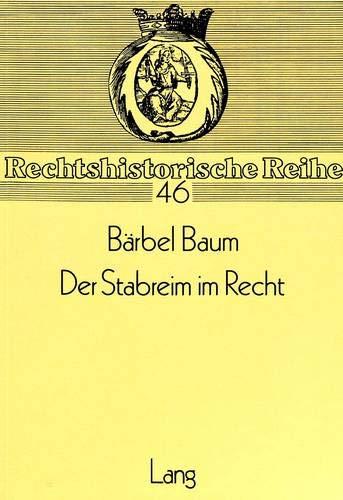 9783820489446: Der Stabreim im Recht: Vorkommen und Bedeutung des Stabreims in Antike und Mittelalter (Rechtshistorische Reihe)