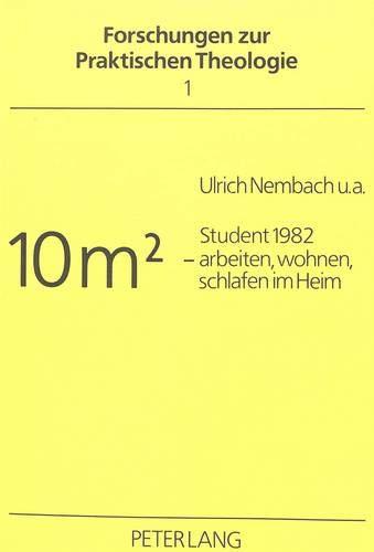 9783820489729: Student 1982: 10 M2 - Arbeiten, Wohnen, Schlafen Im Heim (Forschungen Zur Praktischen Theologie)