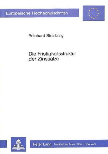 9783820490602: Die Fristigkeitsstruktur der Zinssätze: Ein portfoliotheoretischer Ansatz für inflationsfreie und inflationäre Wirtschaften (Europaeische Hochschulschriften / European University Studie)