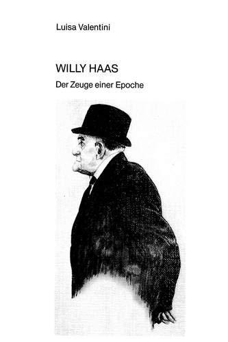 Willy Haas: Der Zeuge Einer Epoche (Paperback): Luisa Valentini