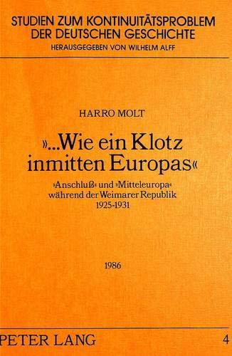 Wie ein Klotz inmitten Europas» «Anschluss» und «Mitteleuropa» w&auml...