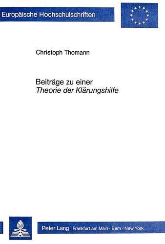 Beiträge zu einer Theorie der Klärungshilfe: Christoph Thomann