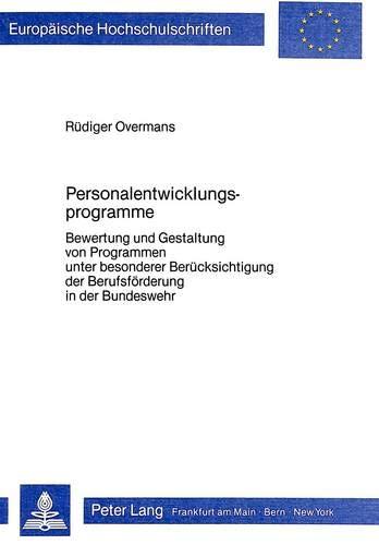 Personalentwicklungsprogramme: Bewertung und Gestaltung von Programmen unter besonderer ...