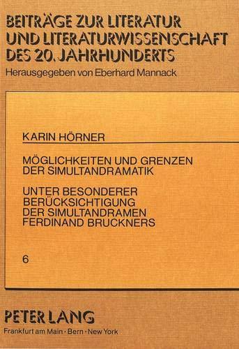 Möglichkeiten und Grenzen der Simultandramatik: Untersucht mit besonderer Berü...
