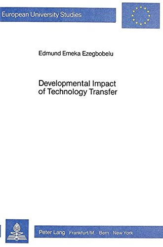 Developmental Impact of Technology Transfer: Theory & Practice: A Case of Nigeria, 1970-1982 (...