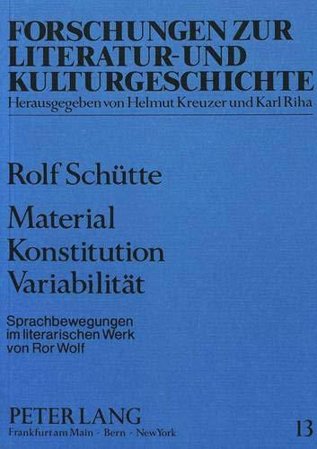 9783820497038: Material Konstitution Variabilität: Sprachbewegungen im literarischen Werk von Ror Wolf (Forschungen zur Literatur- und Kulturgeschichte) (German Edition)