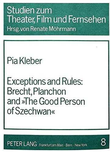 9783820497441: Exceptions and Rules:- Brecht, Planchon and The Good Person of Szechwan (Studien zum Theater, Film und Fernsehen)