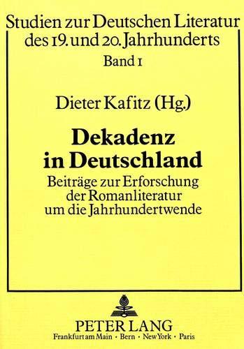 9783820497717: Dekadenz in Deutschland: Beiträge zur Erforschung der Romanliteratur um die Jahrhundertwende (Studien zur deutschen und europäischen Literatur des 19. und 20. Jahrhunderts) (German Edition)