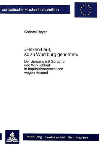 Hexen-Leut, so zu Würzburg gerichtet: Christel Beyer