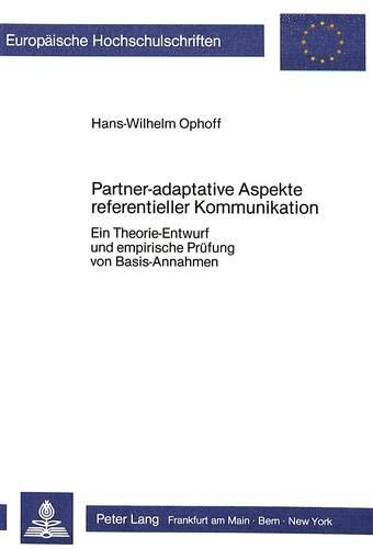 9783820498134: Partner-adaptative Aspekte referentieller Kommunikation:: Ein Theorie-Entwurf und empirische Prüfung von Basis-Annahmen (Europaeische Hochschulschriften / European University Studie)