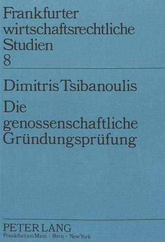 Die Genossenschaftliche Gruendungspruefung (Frankfurter Wirtschaftsrechtliche Studien): Dimitris ...
