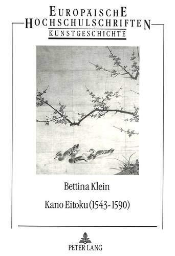 9783820498622: Kano Eitoku (1543-1590). Biographie, Oeuvre Und Wirkung Nach Zeugnissen Des 16.-19. Jahrhunderts: Eine Quellen- Und Stilkritische Untersuchung