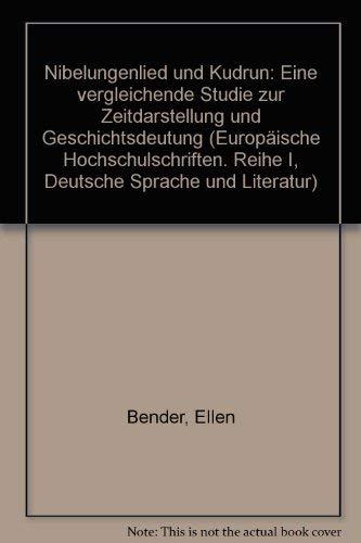 9783820499018: Nibelungenlied und Kudrun: Eine vergleichende Studie zur Zeitdarstellung und Geschichtsdeutung (Europäische Hochschulschriften. Reihe I, Deutsche Sprache und Literatur)