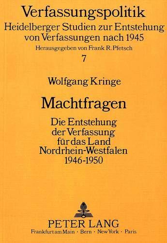 9783820499896: Machtfragen: Die Entstehung der Verfassung für das Land Nordrhein-Westfalen 1946-1950 (Verfassungspolitik)