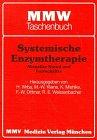 9783820812800: Systemische Enzymtherapie by Wrba, Heinrich; Kleine, Michael W.; Miehlke, Klaus