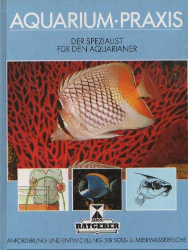 9783821202648: Aquarium-Praxis. Der Spezialist für die aquaristische Gemeinschaft