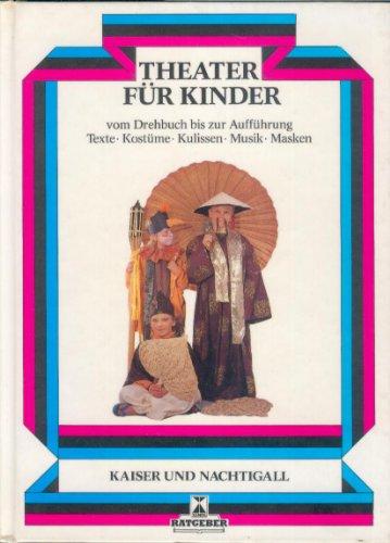 9783821208091: Kaiser und Nachtigall (Theater für Kinder : Nachspielen von Märchen ; praktische Theateranleitungen ; alles über Regie, Musik, Licht, Dekoration, Kostüme, Maske und Requisiten)