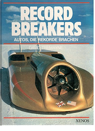 Record Breakers: Autos, die Rekorde brachen