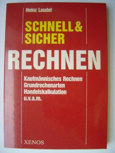 Schnell und sicher Rechnen: Laudel, Heinz: