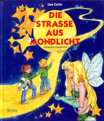 9783821213392: Die Strasse aus Mondlicht
