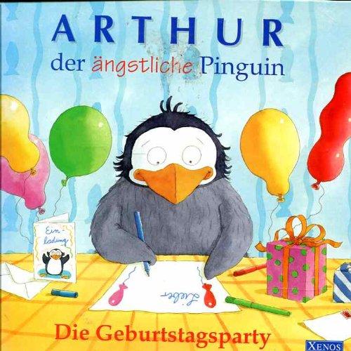 Arthur, der ängstliche Pinguin: Die Geburtstagsparty