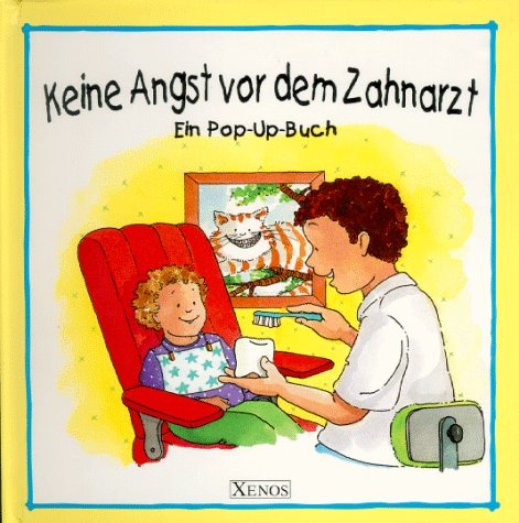 Keine Angst vor dem Zahnarzt. Pop-up Buch. (3821219068) by Marianne Borgardt; Eugenie Fernandes