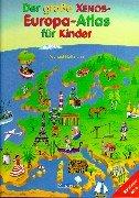 Der gro?e Xenos- Europa- Atlas f?r Kinder.: Holtmann, Michael