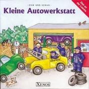 Zieh und schau. Kleine Autowerkstatt. (9783821224169) by Thatcher, Fran