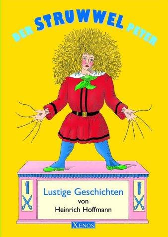 Der Struwwelpeter .Lustige Geschichten: Hoffmann, Heinrich