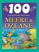 9783821228105: 100 faszinierende Tatsachen. Meere & Ozeane.