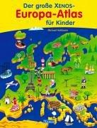 Der grosse Xenos-Europa-Atlas für Kinder: Holtmann, Michael: