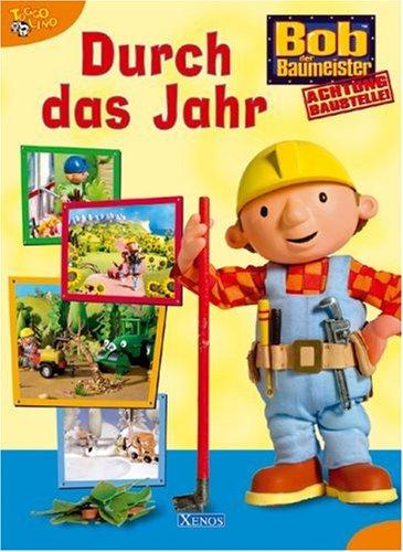 9783821230955: Bob der Baumeister - Durch das Jahr