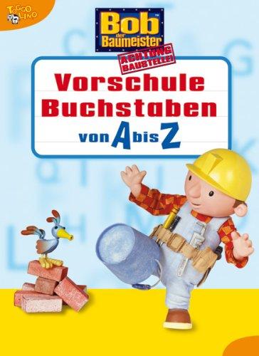 9783821231952: Bob der Baumeister- Vorschule Buchstaben von A bis Z