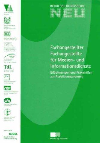9783821471235: Erläuterungen und Praxishilfen zur Ausbildungsordnung - Fachangestellte/r für Medien und Informationsdienste