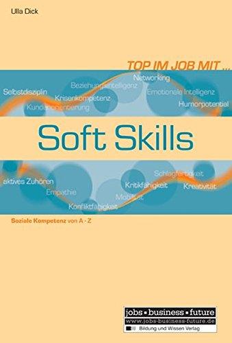 9783821476223: Top im Job mit Soft Skills. Soziale Kompetenz von A - Z.